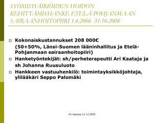 SYÖMISHÄIRIÖIDEN HOIDON KEHITTÄMISHANKE ETELÄ-POHJANMAAN SAIRAANHOITOPIIRI 1.4.2006 -31.10.2008