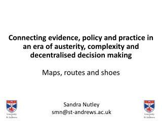 Sandra Nutley smn@st-andrews.ac.uk
