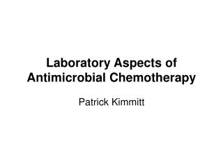 Laboratory Aspects of Antimicrobial Chemotherapy
