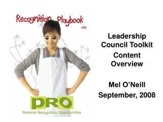 Leadership Council Toolkit Content Overview Mel O'Neill September, 2008