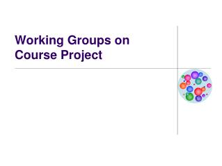 Working Groups on Course Project