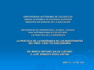 UNIVERSIDAD AUT NOMA DE ZACATECAS UNIDAD ACAD MICA DE DOCENCIA SUPERIOR MAESTRIA EN CIENCIAS DE LA EDUCACI N    UNIVERSI