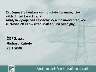 ČEPS, a.s. Richard Kabele 23.1.2008
