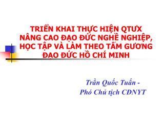 Trần Quốc Tuấn - Phó Chủ tịch CĐNYT