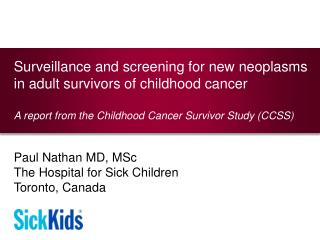 Surveillance and screening for new neoplasms in adult survivors of childhood cancer