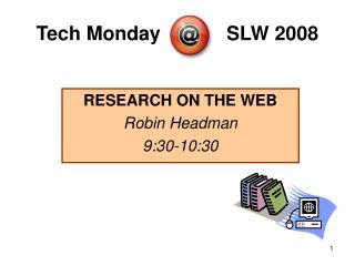 Tech Monday            SLW 2008