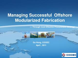 Managing Successful  Offshore Modularized Fabrication