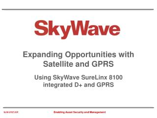 Expanding Opportunities with Satellite and GPRS