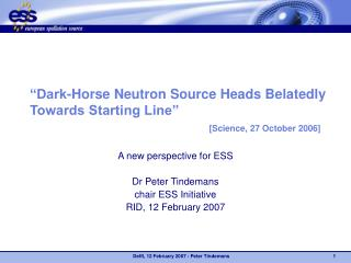 """Dark-Horse Neutron Source Heads Belatedly Towards Starting Line""   [Science, 27 October 2006]"