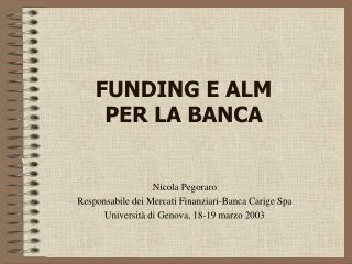 FUNDING E ALM  PER LA BANCA