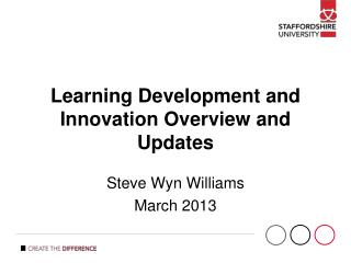 Learning Development and Innovation Overview and Updates