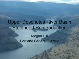 Upper Deschutes River Basin Steelhead Reintroduction