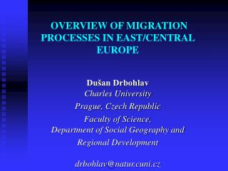 OVERVIEW OF MIGRATION PROCESSES IN EAST/CENTRAL EUROPE
