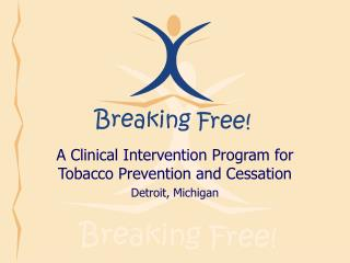A Clinical Intervention Program for Tobacco Prevention and Cessation Detroit, Michigan