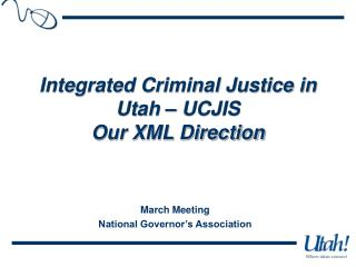 Integrated Criminal Justice in Utah � UCJIS Our XML Direction