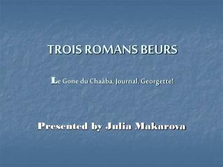 TROIS ROMANS BEURS  Le Gone du Cha ba, Journal, Georgette