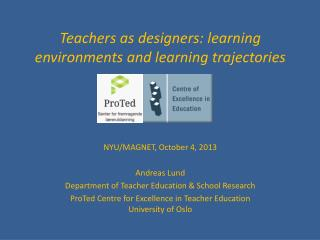 Teachers as designers: learning environments and learning trajectories