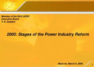 2005 :  Stages of the Power Industry Reform