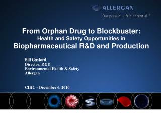 From Orphan Drug to Blockbuster: Health and Safety Opportunities in Biopharmaceutical RD and Production