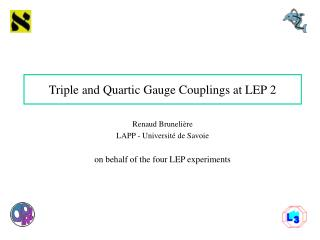 Triple and Quartic Gauge Couplings at LEP 2