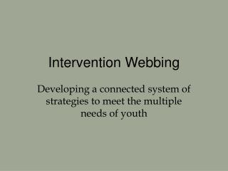 Intervention Webbing