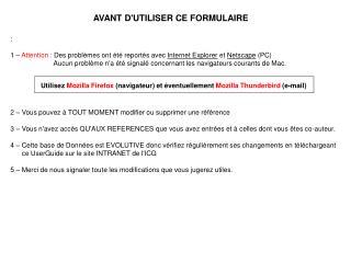 : 1 –  Attention :  Des problèmes ont été reportés avec  Internet Explorer  et  Netscape  (PC)