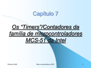 "Capítulo 7 Os ""Timers""/Contadores da família de microcontroladores MCS-51 da Intel"