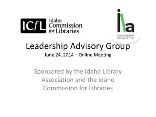Leadership Advisory Group June 24, 2014 – Online Meeting