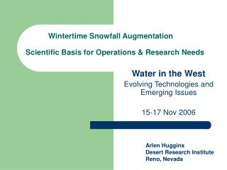 Wintertime Snowfall Augmentation Scientific Basis for Operations & Research Needs