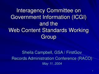 Sheila Campbell, GSA / FirstGov Records Administration Conference (RACO) May 11, 2004