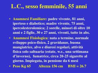 L.C., sesso femminile, 55 anni