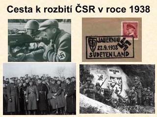 Cesta k rozbití ČSR v roce 1938