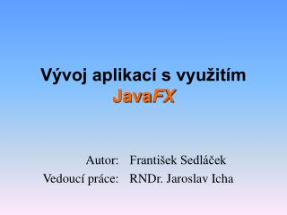 V�voj aplikac� s vyu�it�m  Java FX