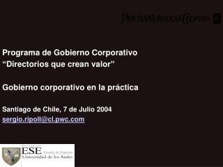 """Programa de Gobierno Corporativo """"Directorios que crean valor"""" Gobierno corporativo en la práctica"""