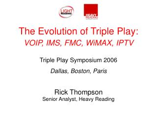 Rick Thompson Senior Analyst, Heavy Reading
