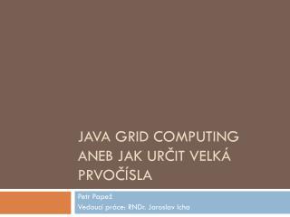 Java Grid Computing aneb jak určit velká prvočísla