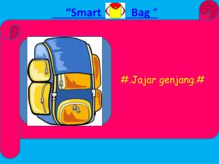 """Smart           Bag  """