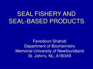 SEAL FISHERY AND SEAL-BASED PRODUCTS