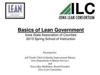 Basics of Lean Government Iowa State Association of Counties 2013 Spring School of Instruction