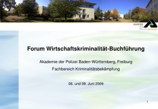 Forum Wirtschaftskriminalität-Buchführung Akademie der Polizei Baden-Württemberg, Freiburg