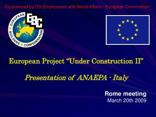 European Project �Under Construction II� Presentation of  ANAEPA - Italy Rome  meeting