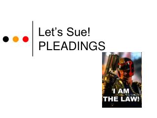 Let's Sue! PLEADINGS