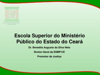 Escola Superior do Minist�rio P�blico do Estado do Cear�
