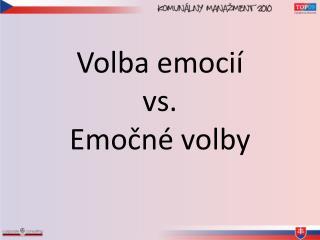 Volba emocií vs. Emočné volby