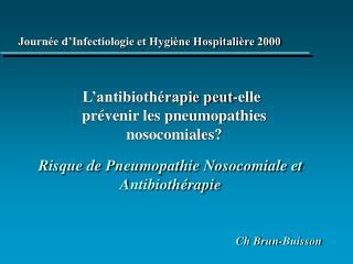 Risque de Pneumopathie Nosocomiale et Antibiothérapie