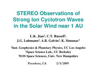 STEREO Observations of  Strong Ion Cyclotron Waves  in the Solar Wind near 1 AU
