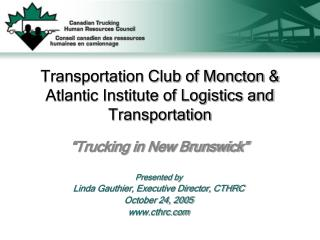 Transportation Club of Moncton  Atlantic Institute of Logistics and Transportation