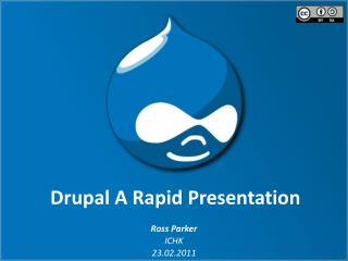Drupal  A Rapid Presentation