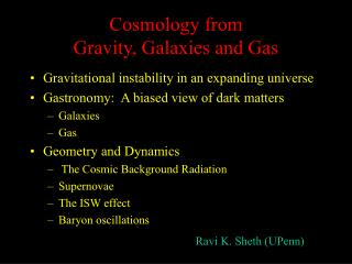 Cosmology from  Gravity, Galaxies and Gas
