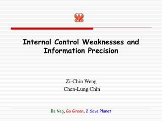 Internal Control Weaknesses and  Information Precision